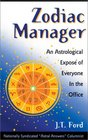 Zodiac Manager: An Astrological Expose of Everyone in the Office