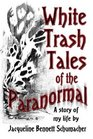 White Trash Tales of the Paranormal