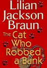 The Cat Who Robbed a Bank (Cat Who..., Bk 22)