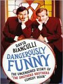 Dangerously Funny The Uncensored Story of The Smothers Brothers Comedy Hour