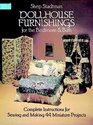 Dollhouse Furnishings for the Bedroom and Bath : Complete Instructions for Sewing and Making 44 Miniature Projects (Dover Needlework)