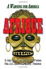 Afrique A Warning for America