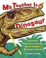 My Teacher Is a Dinosaur And Other Prehistoric Poems Jokes Riddles  Amazing Facts
