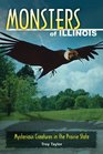 Monsters of Illinois Mysterious Creatures in the Prairie State