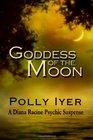 Goddess of the Moon (Diana Racine Psychic, Bk 2)