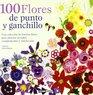 100 flores de punto y ganchillo