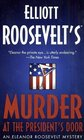 Murder at the President's Door (Eleanor Roosevelt, Bk 20)