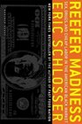Reefer Madness  Sex Drugs and Cheap Labor in the American Black Market