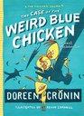 The Case of the Weird Blue Chicken The Next Misadventure