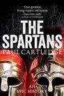 The Spartans An Epic History