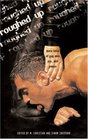 Roughed Up : More Tales of Gay Men, Sex, and Power
