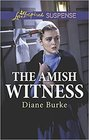 The Amish Witness (Love Inspired Suspense, No 629)