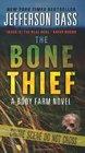 The Bone Thief A Body Farm Novel