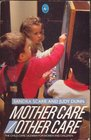 Mother Care/Other Care Child Care Dilemma for Women and Children