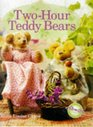 Two-Hour Teddy Bears