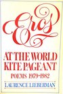 Eros at the World Kite Pageant Poems 19791982