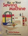 Know Your Sewing Machine