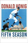The Fifth Season Tales of My Life in Baseball