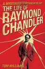 A Mysterious Something in the Light The Life of Raymond Chandler