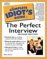 The Complete Idiot's Guide to the Perfect Interview Second Edition