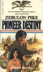 Zebulon Pike  Pioneer Destiny