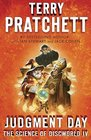 Judgment Day Science of Discworld IV A Novel