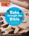 Bake Through the Bible: 20 Fun Cooking Activities to Explore the Bible Story with Young Children (Beginning with God)