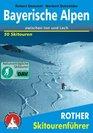 Bayerische Alpen zwischen Inn und Lech Ski Fhrer Skitouren fr Einsteiger und Genieer