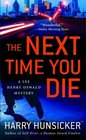 The Next Time You Die (Lee Henry Oswald, Bk 2)