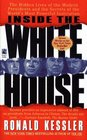 Inside the White House: The Hidden Lives of the Modern Presidents and the Secrets of the World's Most Powerful Institutionn