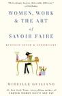 Women Work  the Art of Savoir Faire Business Sense  Sensibility