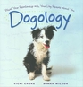 Dogology What Your Relationship with Your Dog Reveals about You