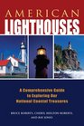 American Lighthouses 3rd A Comprehensive Guide to Exploring Our National Coastal Treasures