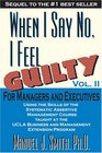 When I Say No I Feel Guilty Vol II for Managers and Executives