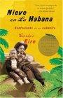Nieve en La Habana Confesiones de un cubanito