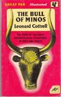The Bull of Minos The Discoveries of Schliemann and Evans