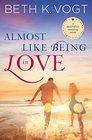 Almost Like Being in Love (Destination Wedding, Bk 2)