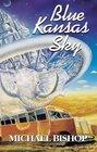 Blue Kansas Sky Four Short Novels of Memory Magic Surmise  Estrangement