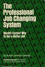 Professional Job Changing System