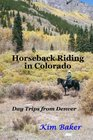 Horseback Riding in Colorado Day Trips from Denver