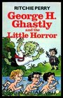 George HGhastly and the Little Horror