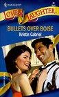 Bullets Over Boise (Harlequin Love & Laughter, No 40)