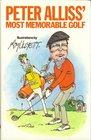 Peter Alliss' Most Memorable Golf