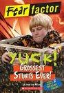 Fear Factor Yuck Grossest Stunts Ever