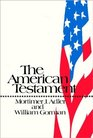 The American testament For the Institute for Philosophical Research and the Aspen Institute for Humanistic Studies