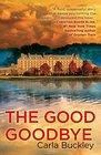 The Good Goodbye A Novel