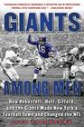 Giants Among Men How Robustelli Huff Gifford and the Giants Made New York a Football Town and Changed the NFL
