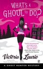 What's A Ghoul to Do? (Ghost Hunter, Bk 1)