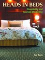 Heads in Beds : Hospitality and Tourism Marketing
