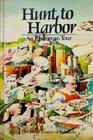 Hunt to Harbor: An Epicurean Tour